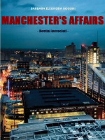 Manchester's affairs – Destini incrociati
