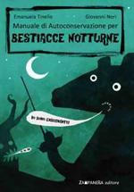 Manuale di autoconservazione per bestiacce notturne
