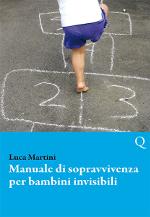 Manuale di sopravvivenza per bambini invisibili