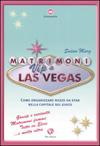 Matrimoni vip a Las Vegas