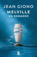 Melville - Un romanzo
