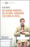 Mi chiamo Roberta, ho 40 anni, guadagno 250 euro al mese…