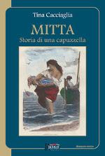 Mitta ‒ Storia di una capuzzella