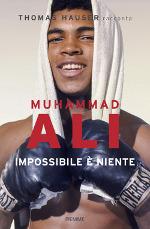 Muhammad Ali – Impossibile è niente