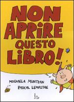 Non aprire questo libro!