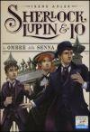 Sherlock, Lupin & Io – Le ombre della Senna