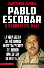 Pablo Escobar ‒ Il padrone del male