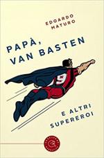 Papà, Van Basten e altri supereroi