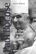 Paul Bocuse - Lo chef, il mito