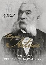 Pellegrino Artusi - Il fantasma della cucina italiana