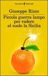 Piccola guerra lampo per radere al suolo la Sicilia
