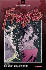 Fragile - Polvere alla polvere