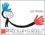 Priscilla e Gurdulù