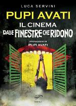Pupi Avati – Il cinema dalle finestre che ridono