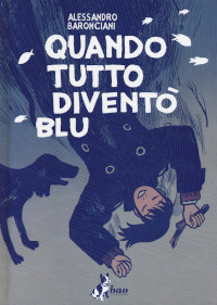 Quando tutto diventò blu