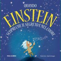Quando Einstein scoprì che il segreto è nel cuore