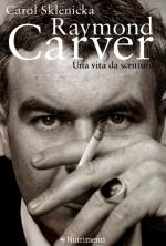 Raymond Carver - Una vita da scrittore
