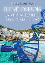 René Dubois ‒ La vita ai tempi di Dario Mancuso