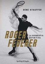Roger Federer – La biografia definitiva