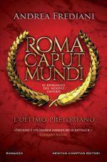 Roma caput mundi – L'ultimo pretoriano