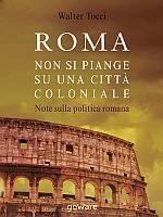 Roma. Non si piange su una città coloniale
