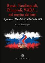 Russia, Paralimpiadi, Olimpiadi, WADA…nel merito dei fatti