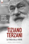 Tiziano Terzani - La forza della verità