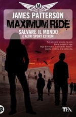 Maximum Ride - Salvare il mondo e altri sport estremi