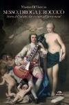 Sesso, droga e Rococò