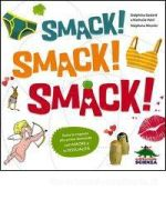 Smack! Smack! Smack!