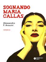 Sognando Maria Callas