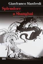 Splendore a Shanghai