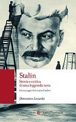 Stalin. Storia e critica di una leggenda nera