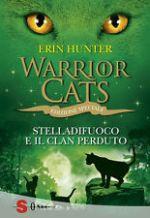 Warrior cats. Stelladifuoco e il clan perduto
