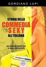 Storia della commedia sexy all'italiana ‒ Da Sergio Martino a Nello Rossati
