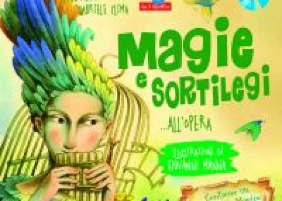 Magie e sortilegi… all'Opera