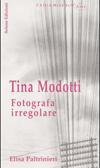 Tina Modotti fotografa irregolare