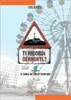 Ti ricordi Cernobyl?