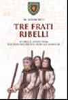 Tre frati ribelli