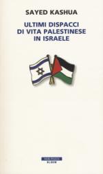 Ultimi dispacci di vita palestinese