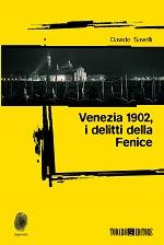 Venezia 1902, i delitti della Fenice