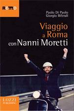 Viaggio a Roma con Nanni Moretti