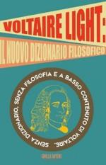 Voltaire light: il nuovo dizionario filosofico
