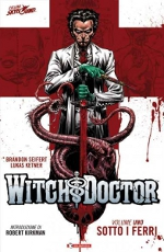 Witch doctor - Sotto i ferri
