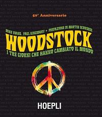 Woodstock – I tre giorni che hanno cambiato il mondo