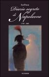 Diario segreto di Napoleone 1769-1869